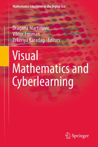 Download Visual Mathematics and Cyberlearning (Mathematics Education in the Digital Era) Pdf