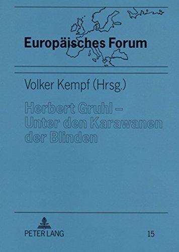 Herbert Gruhl – Unter den Karawanen der Blinden: Schlüsseltexte, Interviews und Reden (1976-1993) (Europäisches Forum)