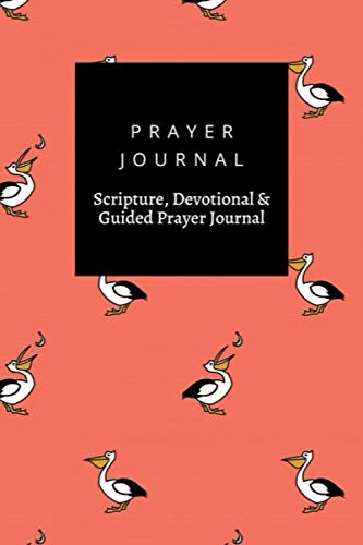Prayer Journal, Scripture, Devotional & Guided Prayer Journal: Pelican Birds Eating Fish design, Prayer Journal Gift, 6x9, Soft Cover, Matte Finish