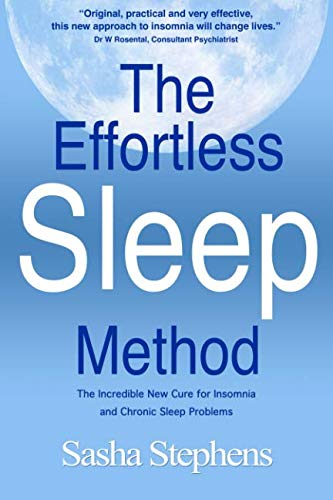 The Effortless Sleep Method:  The Incredible New Cure for Insomnia and Chronic Sleep Problems (Best Home Remedy Sleep Aid)