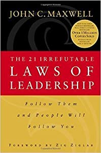 Paperback The 21 Irrefutable Laws of Leadership (Follow Them and People will Follow You) Book