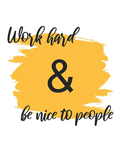 """WORK HARD & BE NICE TO PEOPLE: Inspirational Quotes Phone Call Log Book for Teachers, for Office, 8""""x10"""", 4 Messages Per Page. 120 pages."""