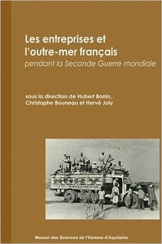 Lire en ligne Les entreprises de l'outre-mer français pendant la Seconde Guerre mondiale pdf, epub
