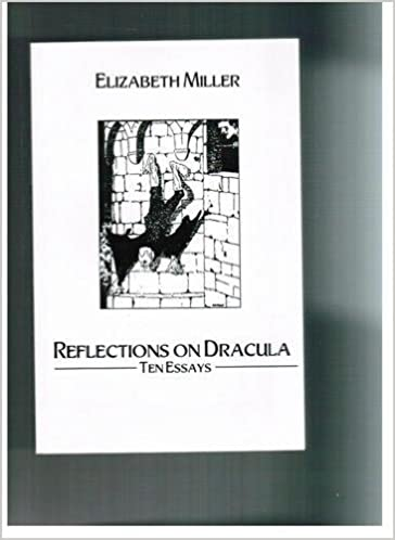 Reflections On Dracula Ten Essays Elizabeth Miller   Reflections On Dracula Ten Essays St Edition Narrative Essays Examples For High School also Business Management Essays Essays Topics For High School Students