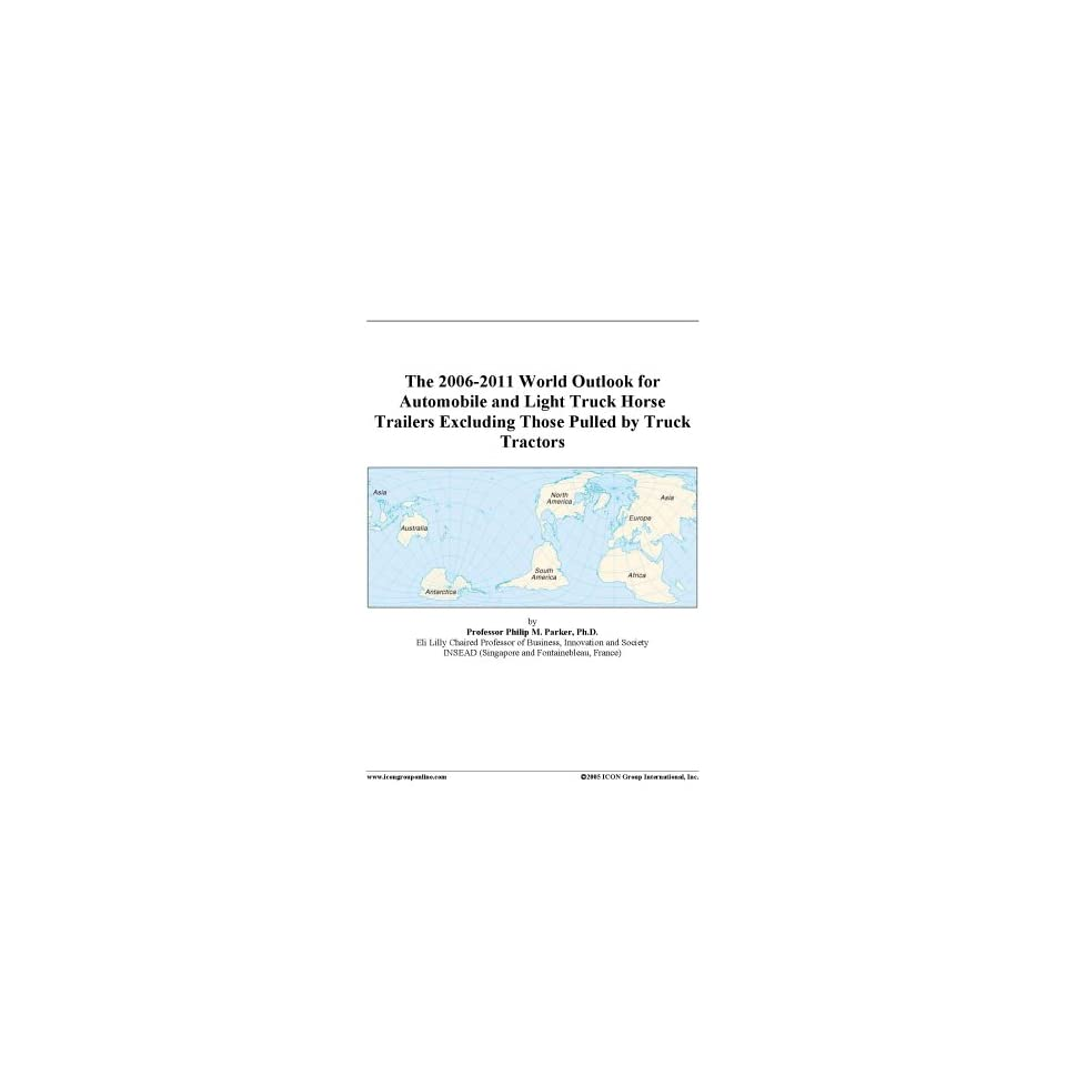 2006 2011 World Outlook for Automobile and Light Truck Horse Trailers
