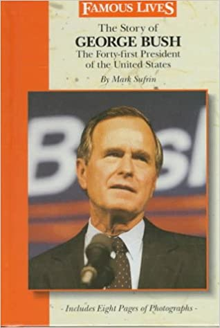 Buy The Story of George Bush: The Forty-First President of