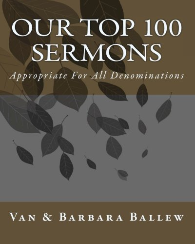 Our Top 100 Sermons: Appropriate For All Denominations ebook