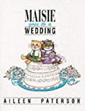 Maisie Goes to a Wedding, Aileen Paterson, 1871512549