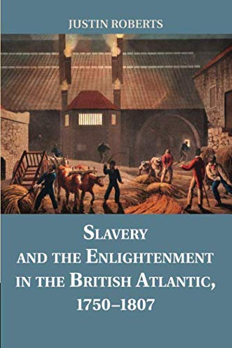 Download Slavery and the Enlightenment in the British Atlantic, 1750–1807 PDF