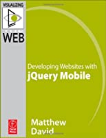 Developing Websites with jQuery Mobile Front Cover