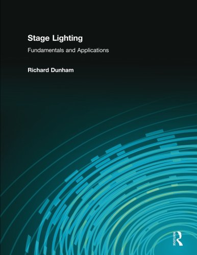 Stage Lighting: Fundamentals and Applications