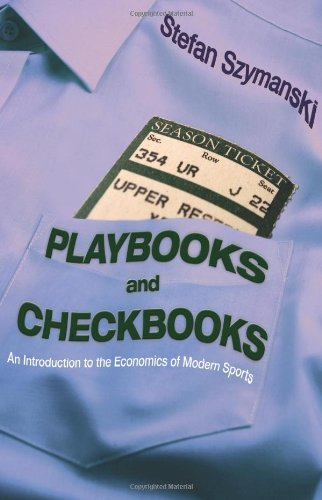 Download Playbooks and Checkbooks: An Introduction to the Economics of Modern Sports ebook