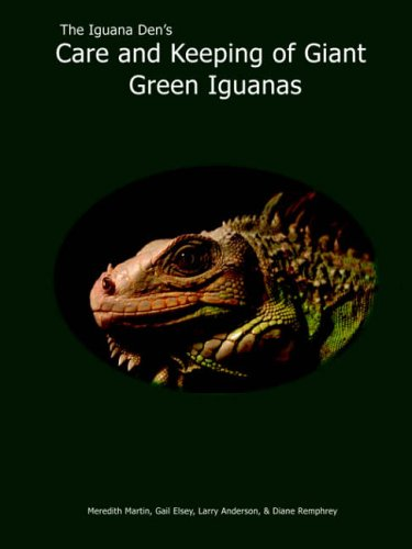 The Iguana Den's Care and Keeping of Giant Green Iguanas