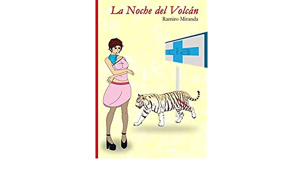 Amazon.com: La Noche del Volcán (Spanish Edition) eBook: Ramiro Miranda: Kindle Store