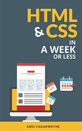 #freebooks – HTML & CSS In A Week .Or Less (In A Week .Or Less) by Abdi Cagarweyne