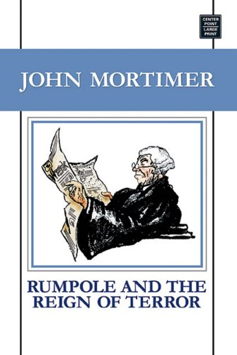 Download Rumpole and the Reign of Terror (Center Point Premier Mystery) pdf