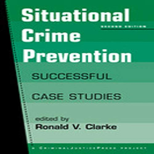 Situational Crime Prevention: Successful Case Studies (Situational Crime Prevention)