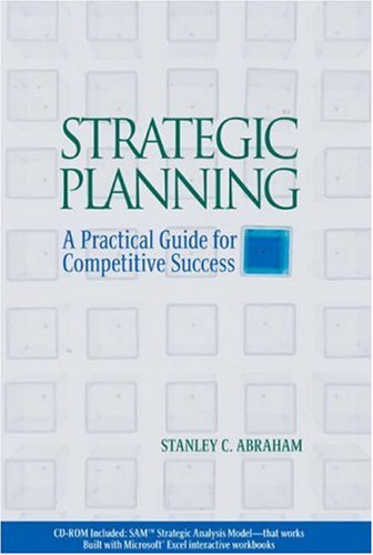 Strategic Planning: A Practical Guide for Competitive Success (with SAMTM Spreadsheets CD-ROM)