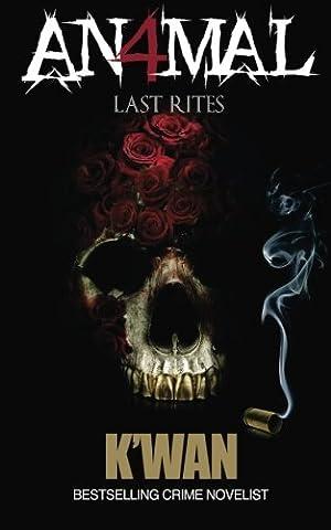 Animal IV: Last Rites (Volume 4) (Kwan Paperbacks)