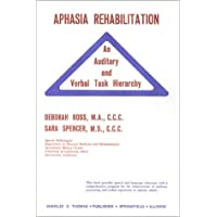 Aphasia Rehabilitation: An Auditory and Verbal Task Hierarchy