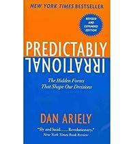 Predictably Irrational par Dan Ariely