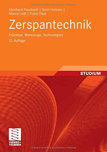Zerspantechnik: Prozesse, Werkzeuge, Technologien (German Edition)