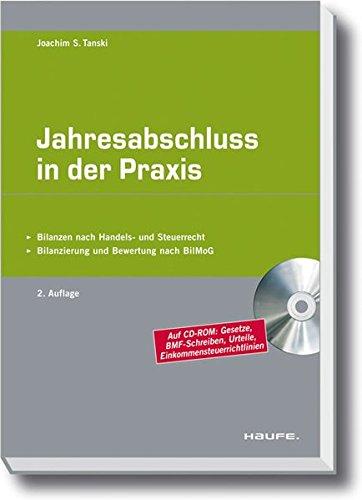 Jahresabschluss in der Praxis: Bilanzierung und Bewertung nach BilMoG - Bilanzen nach Handels- und Steuerrecht (Haufe Fachbuch) Gebundenes Buch – 30. November 2011 Joachim S. Tanski Haufe Lexware 3648024388 20886038