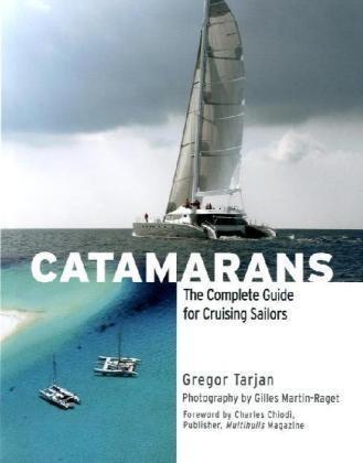 Catamarans: The Complete Guide for Cruising Sailors por Gregor Tarjan