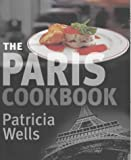 The Paris Cookbook by Patricia Wells front cover