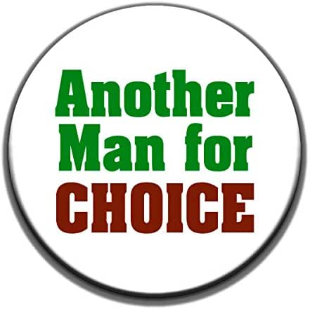 Another Man For Choice - Button/Pinback