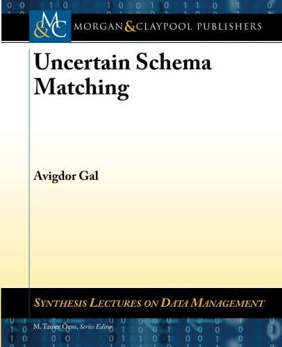 Uncertain Schema Matching (Synthesis Lectures on Data Management)