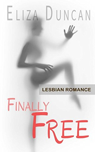 LESBIAN ROMANCE: Finally Free: Older Mature MILF and Younger Teen Fiction - Novel (2016 Romantic Short Stories - Mature and Young Gay Lesbians Love and Seduction - Fiction Books)