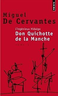 L'ingénieux hidalgo Don Quichotte de la Manche : [2]  : roman, Cervantes Saavedra, Miguel de