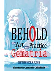 Behold: The Art and Practice of Gematria