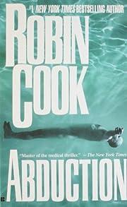 Abduction by Robin Cook (2000-11-01) de…