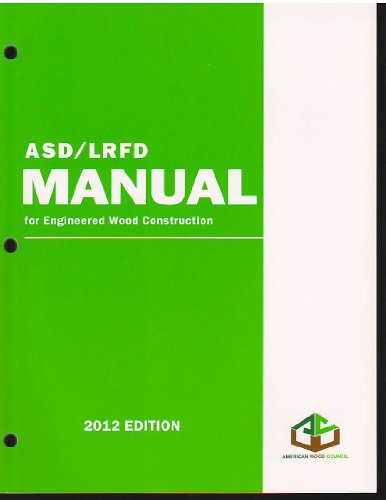 2012 ASD/LRFD Manual for Engineered Wood Construction (Asd Lrfd Manual For Engineered Wood Construction)