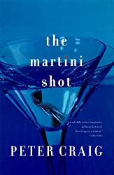 The Martini Shot: A Novel