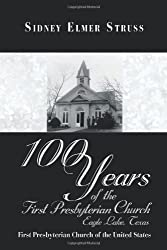100 Years of the First Presbyterian Church, Eagle Lake, Texas: First