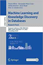 Machine Learning and Knowledge Discovery in Databases. Research Track: European Conference, ECML PKDD 2021, Bilbao, Spain, September 13-17, 2021, ... II: 12976 (Lecture Notes in Computer Science)