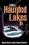 Haunted Lakes II, Frederick Stonehouse, 0942235398