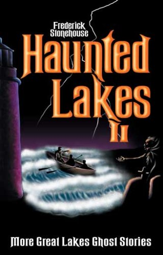 Haunted Lakes II: More Great Lakes Ghost ()