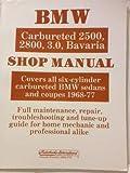 Bmw Carbureted 2500, 2800, 3.0, Bavaria Shop Manual