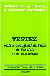 Dictionnaire des mots-clés et expressions idiomatiques : Testez votre compréhension de l'anglais et de l'américain