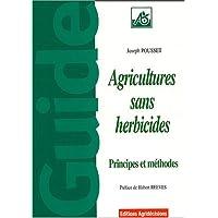 AGRICULTURES SANS HERBICIDES : PRINCIPES ET MÉTHODES
