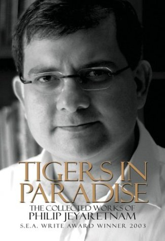 Tigers in Paradise: The Collected Works of Philip Jeyaretnam ebook