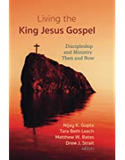 Living the King Jesus Gospel: Discipleship and Ministry Then and Now (A Tribute to Scot McKnight)