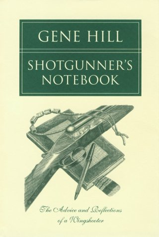 Shotgunner's Notebook: The Advice and Reflections of a Wingshooter
