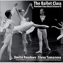 The Ballet Class: Dmitri Roudnev VOL VI