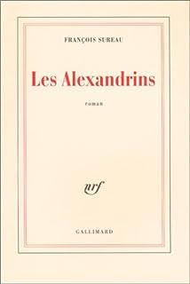 Les alexandrins : roman, Sureau, François
