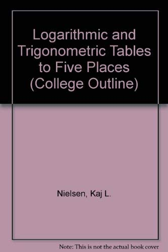 Logarithmic and Trigonometric Tables to Five Places with Instructions on their Use ()